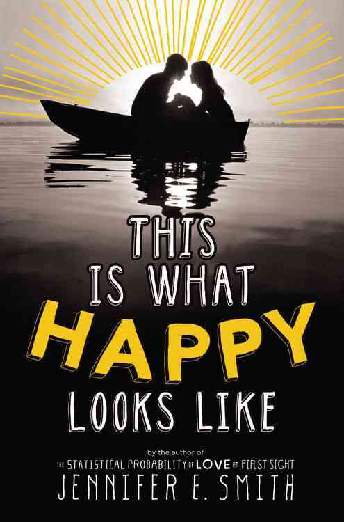 This Is What Happy Looks Like By Smith, Jennifer E.
